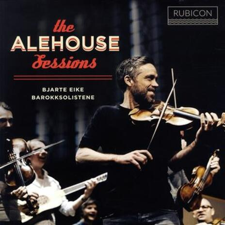 The Alehouse Sessions - Vinile LP di Barokksolistene,Bjarte Eike