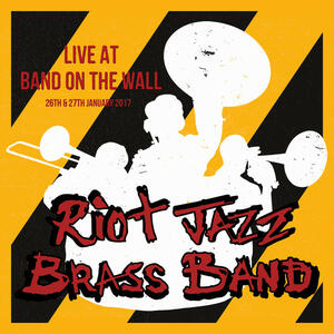 Live At Band On The Wall - Vinile LP di Riot Jazz Brass Band