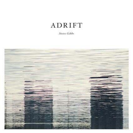 Adrift - Vinile LP di Steve Gibbs