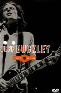 Jeff Buckley. Live in Chicago - DVD
