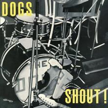 Shout! - Vinile LP di Dogs
