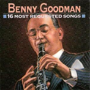 16 Most Requested Songs - CD Audio di Benny Goodman