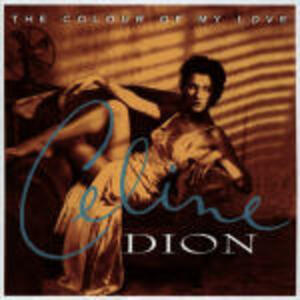 Colours of my Love - CD Audio di Céline Dion