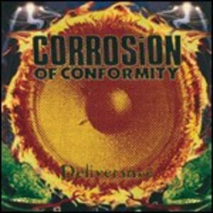 Deliverance - CD Audio di Corrosion of Conformity