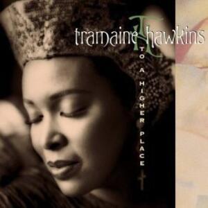 To a Higher Place - CD Audio di Tramaine Hawkins