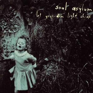 Let Your Dim Light Shine - CD Audio di Soul Asylum
