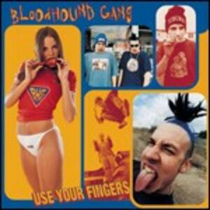 Use Your Fingers - CD Audio di Bloodhound Gang