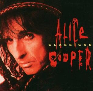 Classicks - CD Audio di Alice Cooper