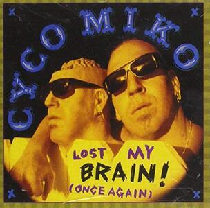 Lost My Brain - CD Audio di Cyco Miko