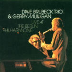 Live at the Berlin Philharmonie - CD Audio di Dave Brubeck,Gerry Mulligan