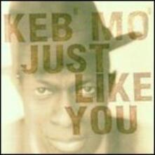 Just Like You - CD Audio di Keb' Mo'