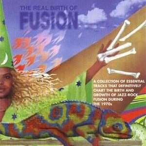 Real Birth of Fusion - CD Audio
