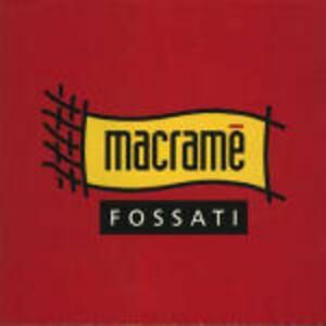 Macramé - CD Audio di Ivano Fossati