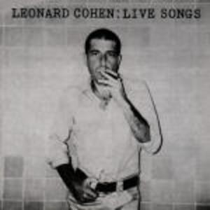 Live Songs - CD Audio di Leonard Cohen