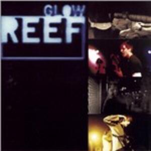 Glow - CD Audio di Reef