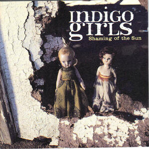 Shaming of the Sun - CD Audio di Indigo Girls