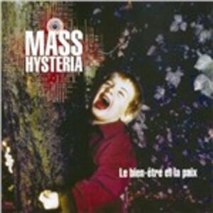 Le Bien Etre Et La Paix - CD Audio di Mass Hysteria