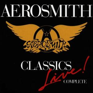 Complete Classics Live - CD Audio di Aerosmith