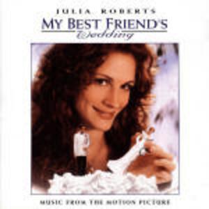 Il Matrimonio Del Mio Migliore Amico (My Best Friend's Wedding) (Colonna Sonora) - CD Audio