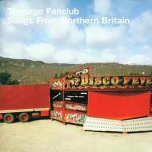 Songs from Northern Britain - CD Audio di Teenage Fanclub