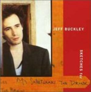 Sketches for My Sweetheart the Drunk - CD Audio di Jeff Buckley