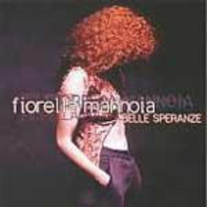 Belle speranze - CD Audio di Fiorella Mannoia