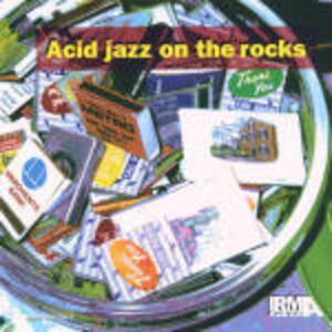 Acid Jazz on the Rocks - CD Audio