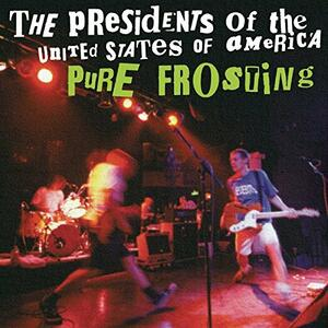 Pure Frosting - CD Audio di Presidents of the USA