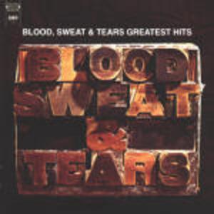 Greatest Hits - CD Audio di Blood Sweat & Tears