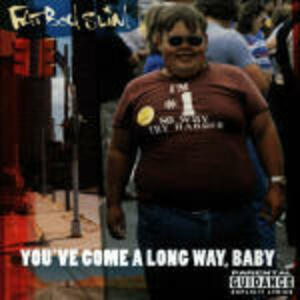 You've Come a Long Way Baby - CD Audio di Fatboy Slim