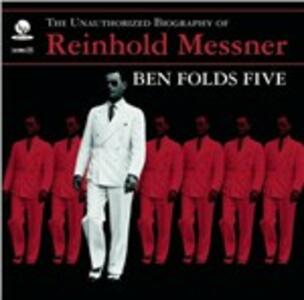 The Unauthorized Biography of Reinhold Messner - CD Audio di Ben Folds Five
