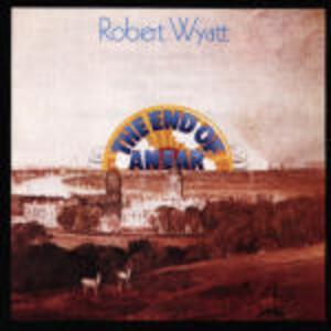 The End of an Era - CD Audio di Robert Wyatt