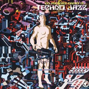 Techno Jazz Do Androids - CD Audio