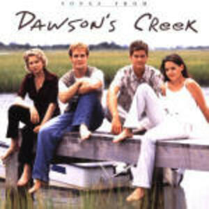 Songs from Dawson's Creek (Colonna Sonora) - CD Audio