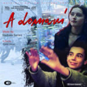 A Domani (Colonna Sonora) - CD Audio di Giuliano Taviani