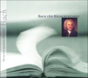 Bach fur Buecherfreunde - CD Audio di Johann Sebastian Bach