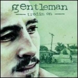 Trodin' on - CD Audio di Gentleman