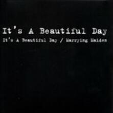 It's A Beautiful Day + Marrying Maiden - CD Audio di It's a Beautiful Day