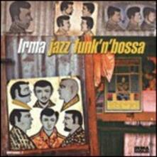 Irma Jazz Funk'n'Bossa vol.1 - Vinile LP