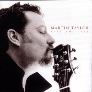 Kiss & Tell - CD Audio di Martin Taylor