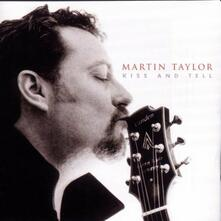 Kiss & Tell - CD Audio di Martin Taylor