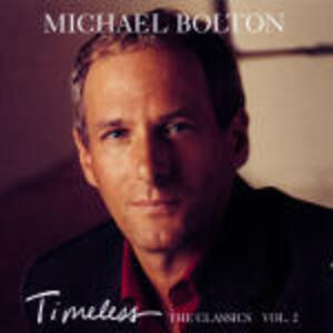 Timeless: The Classics vol.II - CD Audio di Michael Bolton