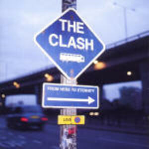 From Here to Eternity (Live Album) - CD Audio di Clash