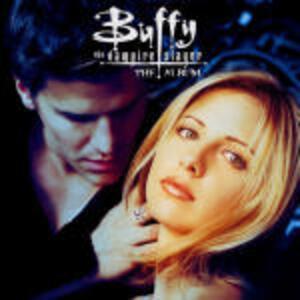 Buffy the Vampire Slayer. The Album (Colonna Sonora) - CD Audio