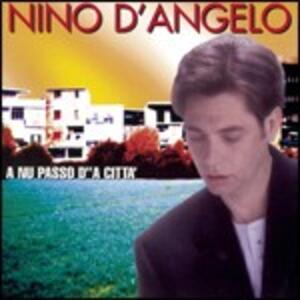 'A nu passo d''a città - CD Audio di Nino D'Angelo