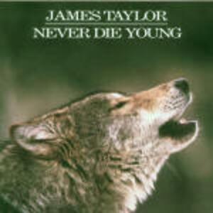 Never Die Young - CD Audio di James Taylor