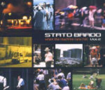 When the Machine Runs Riot - CD Audio di Statobrado