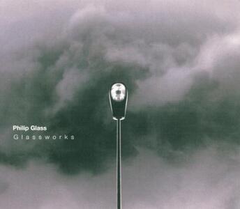 Glassworks - CD Audio di Philip Glass