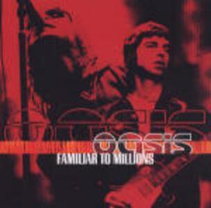 Familiar to Millions - CD Audio di Oasis