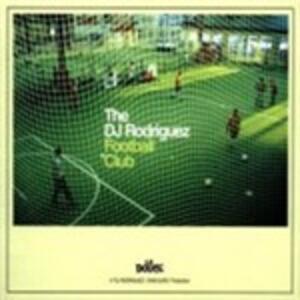 Football Club - Vinile LP di DJ Rodriguez